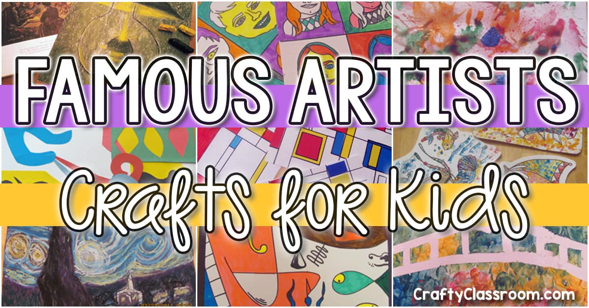 Famous Artist Crafts For Kids The Crafty Classroom