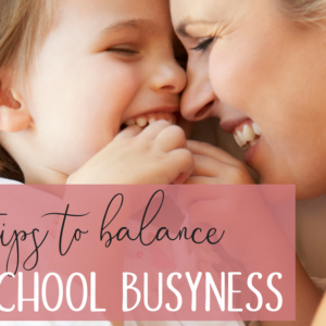 5 Tips to Balance Busyness in Your Homeschool