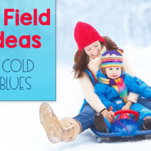 Winter Field Trip Ideas to Beat the Cold Weather Blues