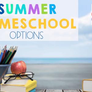 Summer Homeschool Options